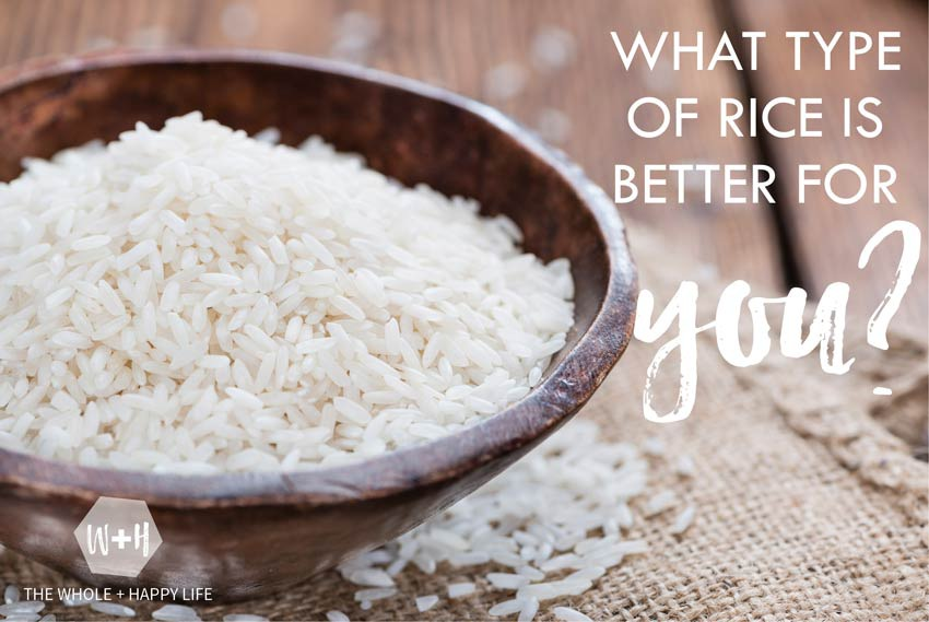 What type of rice is better for you?