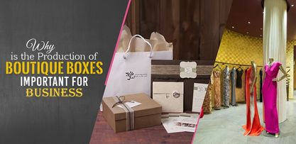 Why is the Production of boutique Boxes Important for Business?
